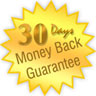 100% unconditional 30 Day Money Back Guarantee